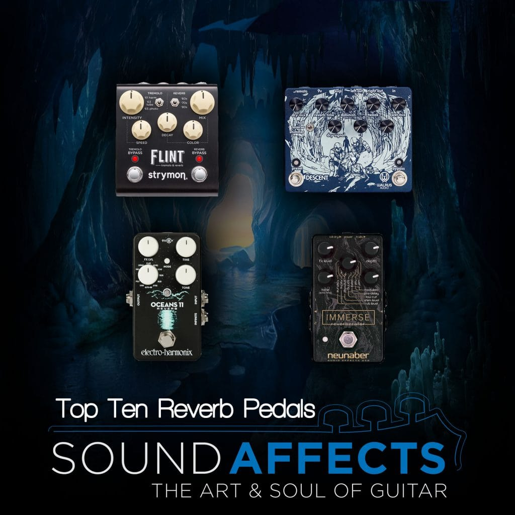 Top Ten Reverb Pedals On The Market | Sound Affects Premier