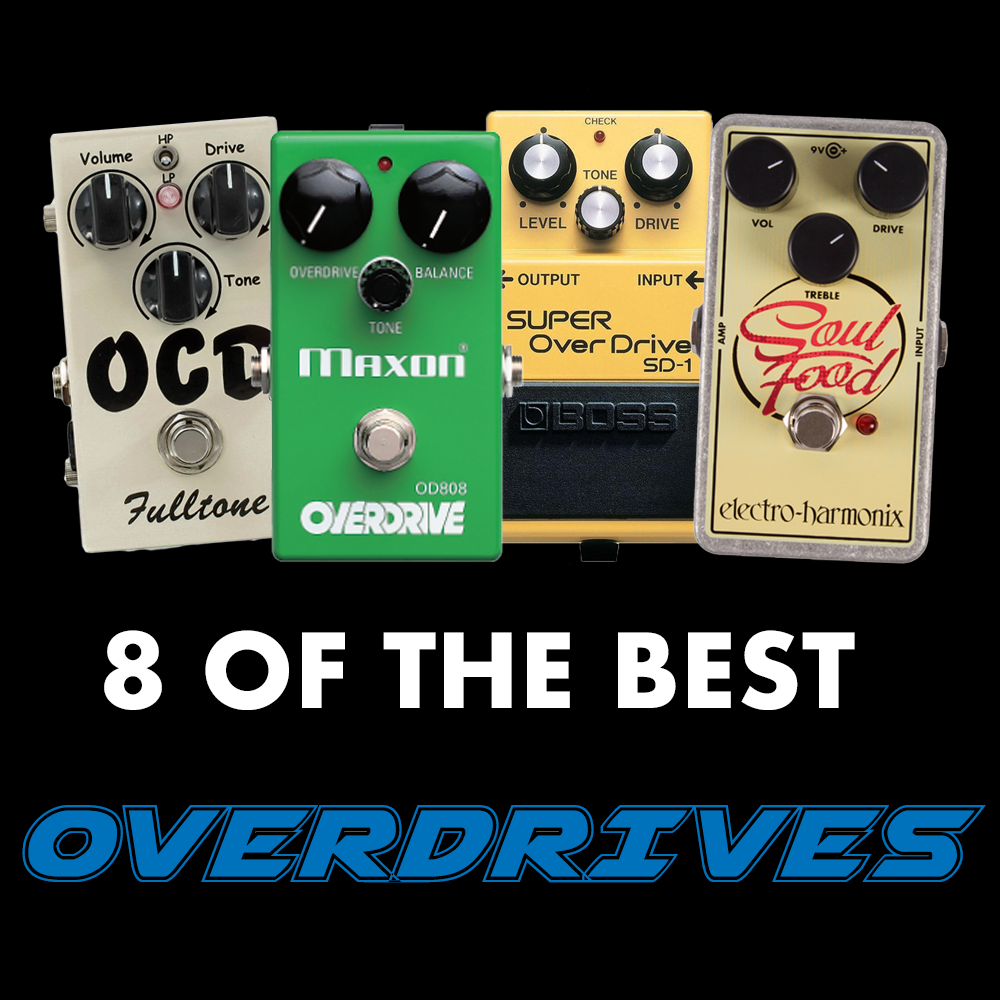 Eight Of The Best Overdrive Pedals | Sound Affects Premier